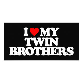 I LOVE MY TWIN BROTHERS PHOTO CARDS