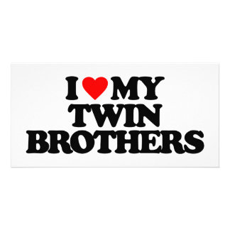 I LOVE MY TWIN BROTHERS PHOTO CARD