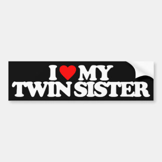 I LOVE MY TWIN SISTER BUMPER STICKER