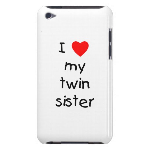 I Love My Twin Sister Barely There iPod Cover