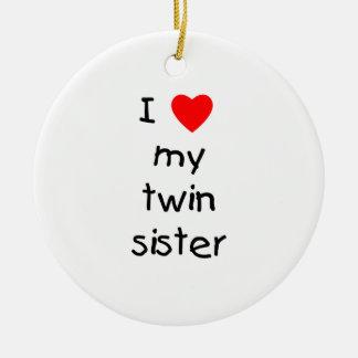 I Love My Twin Sister Ceramic Ornament