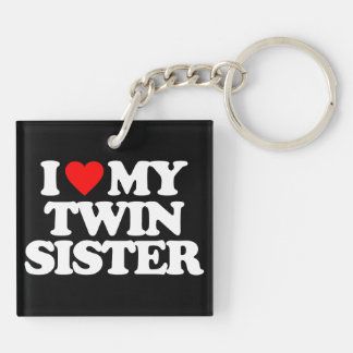 I LOVE MY TWIN SISTER Double-Sided SQUARE ACRYLIC KEYCHAIN