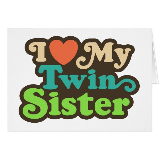 I Love My Twin Sister Greeting Cards