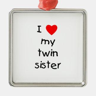 I Love My Twin Sister Metal Ornament