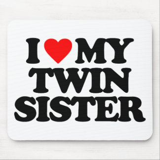 I LOVE MY TWIN SISTER MOUSE PADS