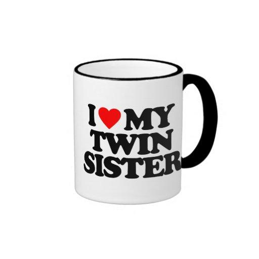 I LOVE MY TWIN SISTER COFFEE MUGS