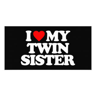 I LOVE MY TWIN SISTER PHOTO CARDS
