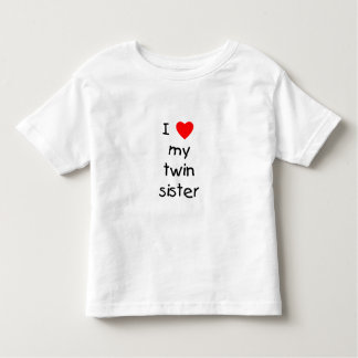 I Love My Twin Sister Toddler T-shirt