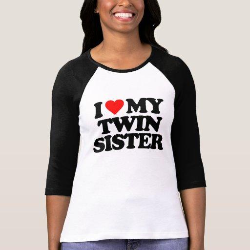 I LOVE MY TWIN SISTER TSHIRTS
