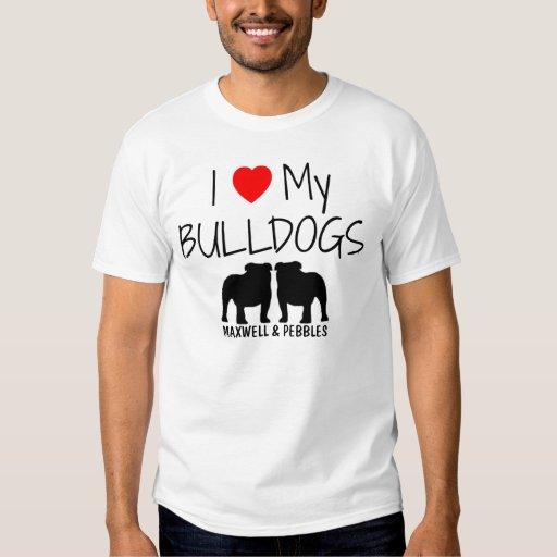 I Love My Two Bulldogs Shirts