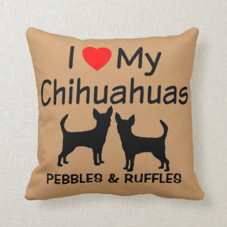 I Love My Two Chihuahua Dogs Pillow