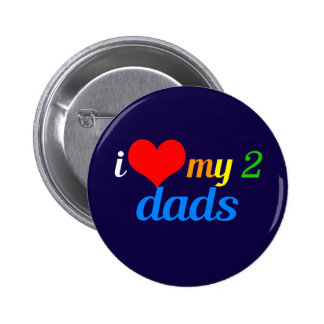 I Love My Two Dads Pinback Button