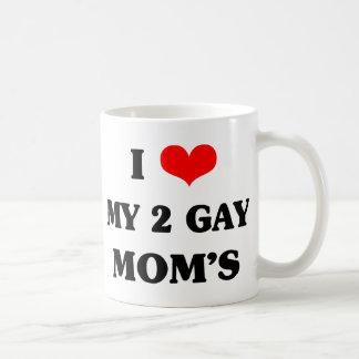 I love my two gay mom's coffee mug