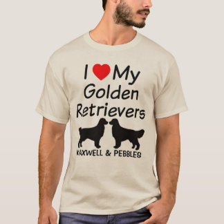 I Love My TWO Golden Retrievers T-Shirt