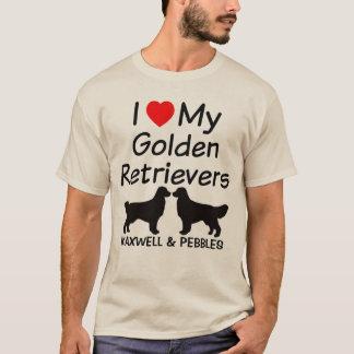 I Love My TWO Golden Retrievers T-Shirt