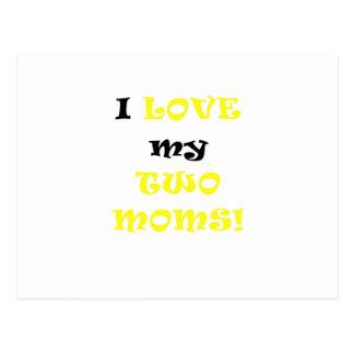I Love my Two Moms Postcard