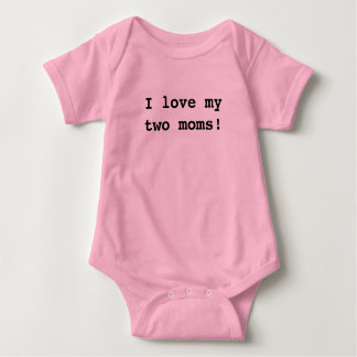 I love my two moms! t shirt