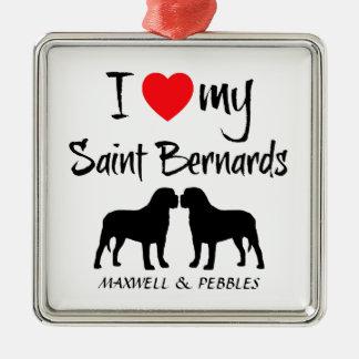 I Love My Two Saint Bernard Dogs Metal Ornament