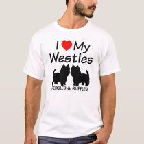 I Love My Two Westie Dogs T-Shirt