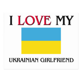 I Love My Ukrainian Girlfriend Postcard