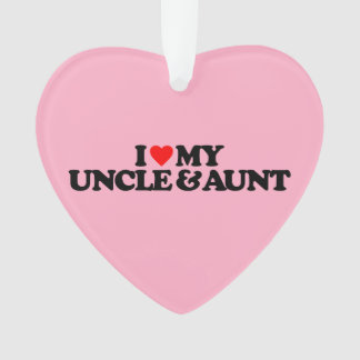 I LOVE MY UNCLE & AUNT