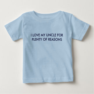 I LOVE MY UNCLE FOR PLENTY OF REASONS SHIRT
