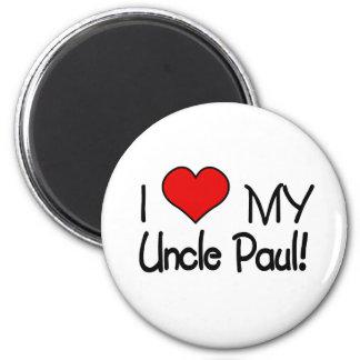 I Love My Uncle Paul Magnet