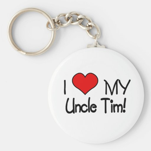 I Love My Uncle Tim Keychains
