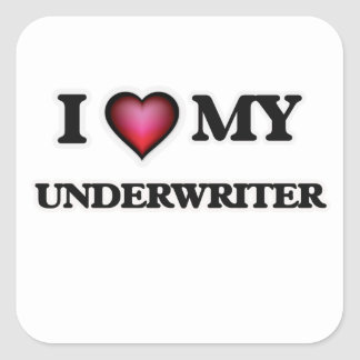 I love my Underwriter Square Sticker