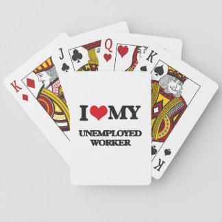 I love my Unemployed Worker Card Decks