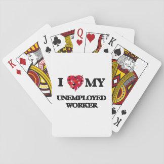 I love my Unemployed Worker Card Deck