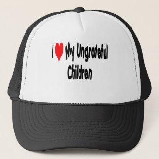 I love my Ungrateful Children Trucker Hat