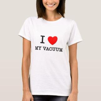 I Love My Vacuum T-Shirt