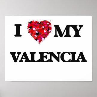 I Love MY Valencia Poster