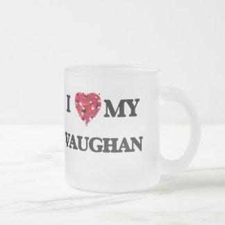 I Love MY Vaughan 10 Oz Frosted Glass Coffee Mug