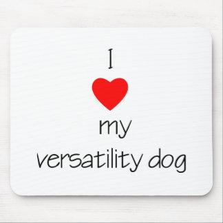 I Love My Versatility Dog Mouse Pad