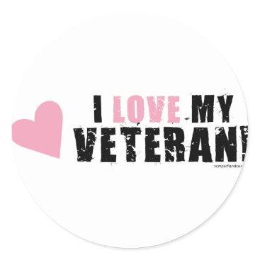 I love my Veteran! Classic Round Sticker