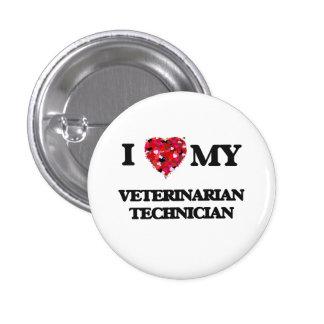 I love my Veterinarian Technician Pinback Button
