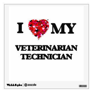 I love my Veterinarian Technician Room Decal