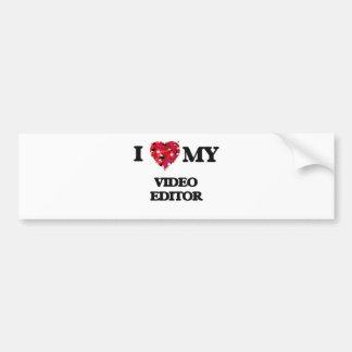 I love my Video Editor Car Bumper Sticker