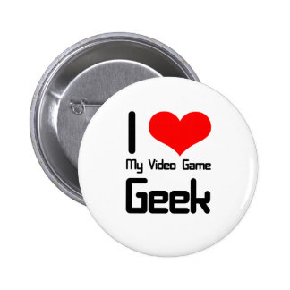 I love my video game geek pinback button
