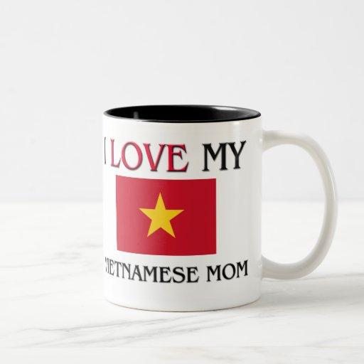 I Love My Vietnamese Mom Coffee Mugs