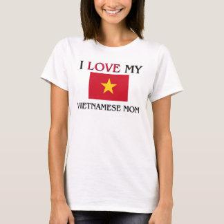 I Love My Vietnamese Mom T-Shirt
