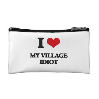 I Love My Village Idiot Cosmetics Bags