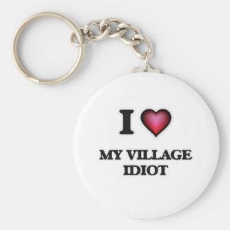 I Love My Village Idiot Keychain