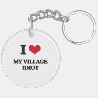 I Love My Village Idiot Double-Sided Round Acrylic Keychain