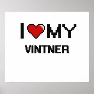 I love my Vintner Poster