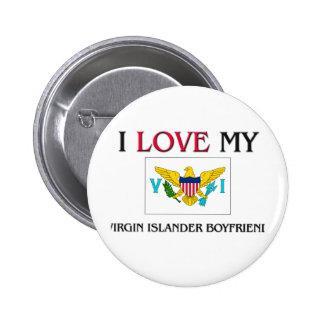 I Love My Virgin Islander Boyfriend Pinback Button
