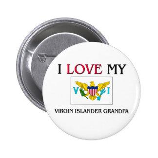 I Love My Virgin Islander Grandpa Buttons