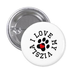 I Love My Vizsla Pinback Button